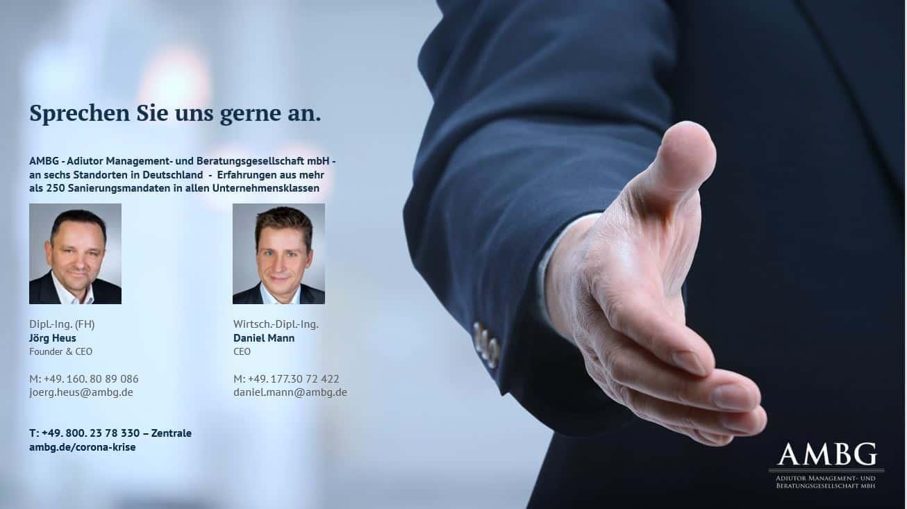 Jörg Heus und Daniel Mann sind die Geschäftsführer und Hauptansprechpartner der AMBG mbH. Die Unternehmensberatung berät Unternehmen in insolvenznahen Situationen und begleitet durch die Eigenverwaltung gem. § 270 a,b InsO.