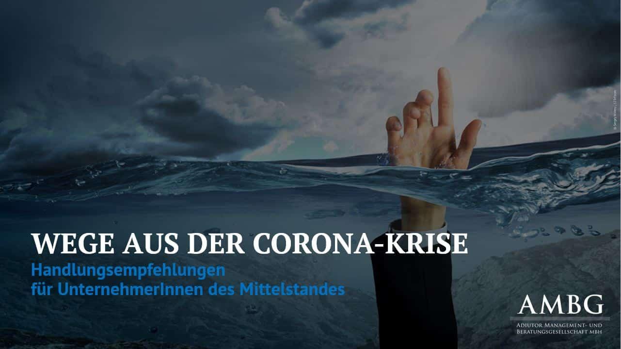 Wege aus der Corona-Krise: Handlungsempfehlungen für Unternehmer des Mittelstands